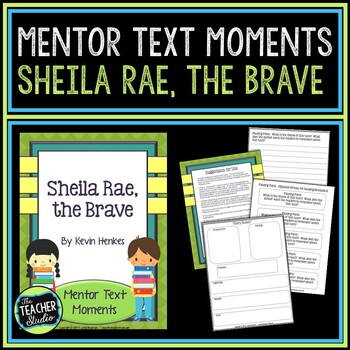 Mentor Text Moments:  Sheila Rae the Brave by Kevin Henkes
