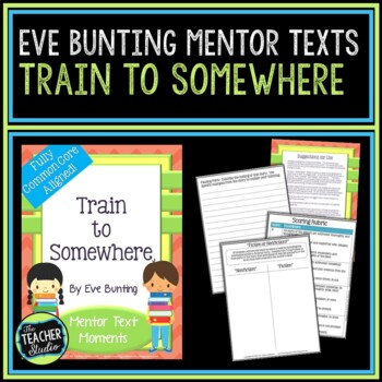 Mentor Text Moments:  Train to Somewhere by Eve Bunting