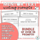 Mentor Text Writing Prompts Year Long BUNDLE (55+ Prompts!)