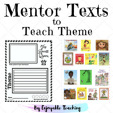 Mentor Texts to Teach Theme and Central Message