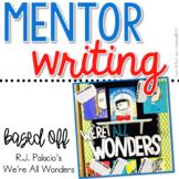 Mentor Writing based off R.J. Palacio's We're All Wonders