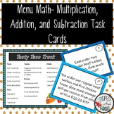 Menu Math-Multiplication, Addition, and Subtraction Task Cards