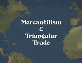Mercantilism & Triangular Trade Powerpoint