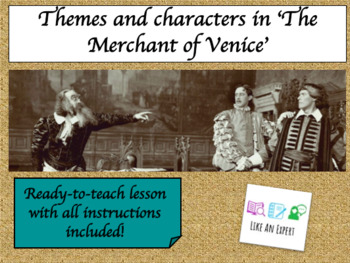 Merchant of Venice - lesson introducing characters and themes!