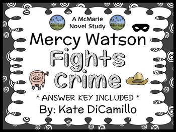 Mercy Watson Fights Crime (Kate DiCamillo) Novel Study / Comprehension (24 pgs)