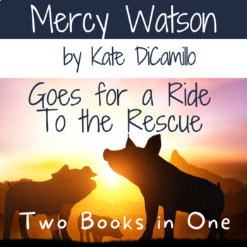 Mercy Watson Goes For A Ride & To the Rescue Book Unit