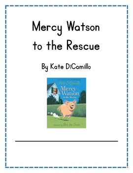 Mercy Watson to the Rescue by Kate DiCamillo - Comprehension Guide