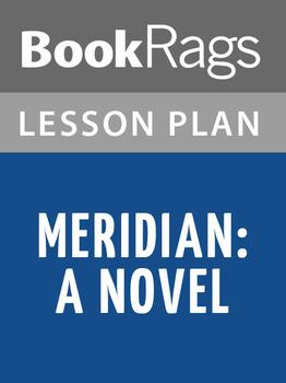 Meridian: A Novel Lesson Plans