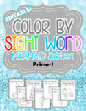 Mermaid Color-By-Sight-Word **EDITABLE** Primer Edition - with a FREEBIE!