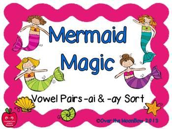 Mermaid Magic –ai & -ay Sort Word Work Center