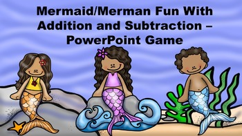 Mermaid/Merman Fun With Addition and Subtraction - PowerPo