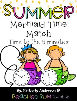 Mermaid / Summertime: Telling Time Match (to the 5 Minutes)