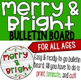 Merry & Bright Christmas/Holiday Bulletin Board
