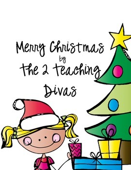 Merry Christmas! By The 2 Teaching Divas
