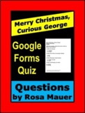 Merry Christmas, Curious George Google Forms Quiz Book Questions Digital Activit