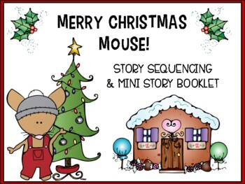 Merry Christmas Mouse By: Laura Numeroff (Sequencing)