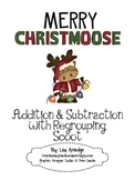 Merry Christmoose--Addition and Subtraction with Regrouping Scoot