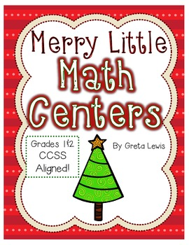 Merry Little Math Centers - 10 Christmas Centers CCSS Aligned for Grades 1 & 2