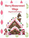 Merry Measurement Village (Gingerbread Math & Writing Craftivity)