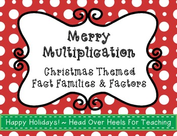Merry Multiplication-Christmas Themed Fact Families & Factors {Freebie}