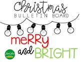 Merry and Bright - Christmas - Bulletin Board