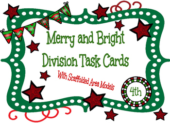 Merry and Bright Division (With Scaffolded Area Models) Task Cards