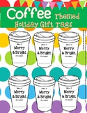Merry and Bright Holiday Christmas Gift Tags Coffee Themed
