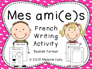 Mes amis : French Writing Activity -- Friends