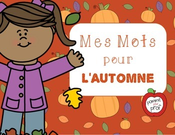 Mes mots pour l'automne (My Words for Fall) -- French Vocab Cards