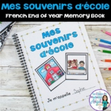 Mes souvenirs d'école:  End of Year Memory Book in French