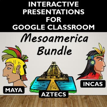 Mesoamerica Activity Bundle for Google Slides- Distance Learning