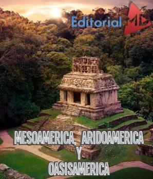 Mesoamerica, Aridoamerica y Oasisamerica