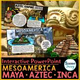 Mesoamerica: Olmec - Maya - Aztec - Inca PowerPoint and Go