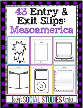 Mesoamerica Unit: 43 Entrance & Exit Slips on the Maya, Aztecs and Incas