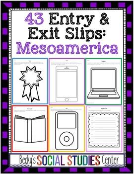 Mesoamerica Unit: 43 Entrance & Exit Slips on the Maya, Aztecs and Incas
