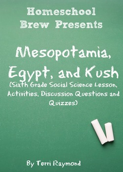 Mesopotamia, Egypt, and Kush (Sixth Grade Social Science Lesson)