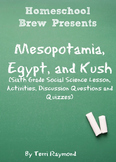 Mesopotamia, Egypt, and Kush (Sixth Grade Social Science Lesson)