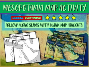 Mesopotamia Map Activity: follow-along PPT & map handout for its ancient empires