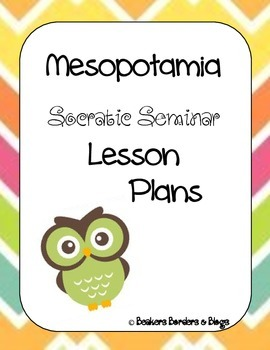 Mesopotamia Socratic Seminar Lesson Plan Pack