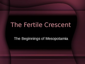Mesopotamia-The Fertile Crescent Geography