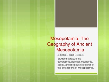 Mesopotamia: The Geography of Mesopotamia (Powerpoint)