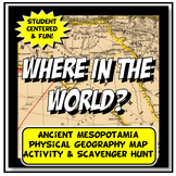 Mesopotamia Where in the World Scavanger Hunt & Map Activity Physical Geography