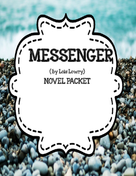 Messenger by Lois Lowry - Novel Study Unit Comprehension a