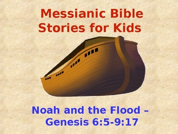 Messianic Bible Stories for Kids - Noah and the Flood
