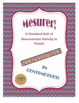 Mesurer! A French Measurement Activity (in cm)