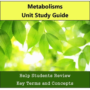 Metabolism Unit Study Guide