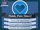 Metacognition - Think, Pair, Share - 300+ Reflection Questions!