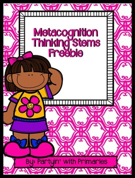 Metacognition Thinking Stems Freebie