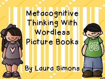 Metacognitive Thinking Stems with Wordless Picture Books