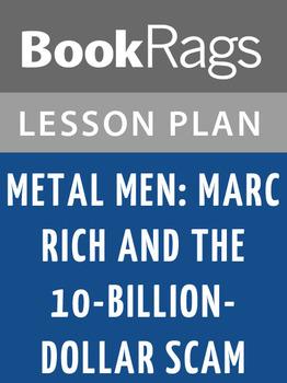 Metal Men: Marc Rich and the 10-billion-dollar Scam Lesson Plans